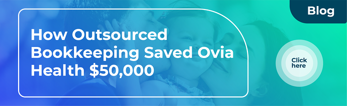 How Outsourced Bookkeeping Saved Ovia Health $50,000 | Botkeeper