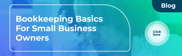 Bookkeeping Basics for small business owners | Botkeeper